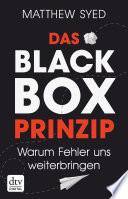 Das Black-Box-Prinzip  : Warum Fehler uns weiterbringen