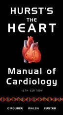 Hurst s the Heart Manual of Cardiology  12th Edition