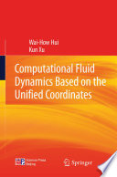 Computational Fluid Dynamics Based On The Unified Coordinates Book PDF