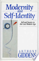 """""""Modernity and Self-identity: Self and Society in the Late Modern Age"""" by Anthony Giddens"""