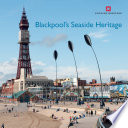 Blackpool s Seaside Heritage