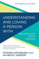 Understanding and Loving a Person with Post-traumatic Stress Disorder