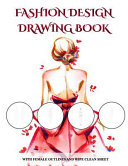 Fashion Design Drawing Book  with Female Outlines and Wipe Clean Sheet  Book