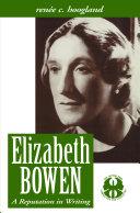 Elizabeth Bowen: A Reputation in Writing