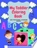 My Toddler Coloring Book and preschool learning books  learn and have fun to your kids