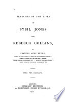 Sketches of the Lives of Sybil Jones and Rebecca Collins