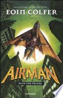 Airman. Nato per volare