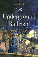 The Underground Railroad. Volume 2