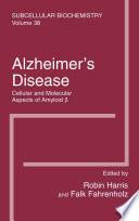 Alzheimer's Disease: Cellular and Molecular Aspects of Amyloid beta