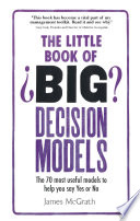 The Little Book of Big Decision Models