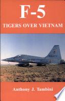 F 5 Tigers Over Vietnam