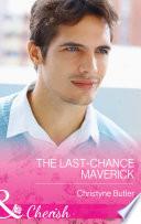 The Last-Chance Maverick (Mills & Boon Cherish) (Montana Mavericks: 20 Years in the Saddle!, Book 5)