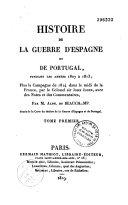 Histoire de la guerre d'Espagne et de Portugal pendant les années 1807 à 1813, plus la campagne de 1814 dans le midi de la France
