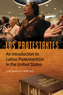 Los Protestantes  An Introduction to Latino Protestantism in the United States