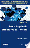 From Algebraic Structures To Tensors Book PDF
