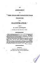 An Abridgement of  The English Constitution produced and illustrated   By John Cartwright  author of the original work Book PDF
