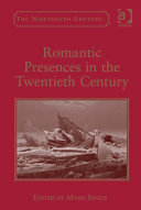 Romantic Presences in the Twentieth Century