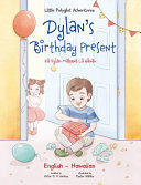 Dylan s Birthday Present   Bilingual Hawaiian and English Edition