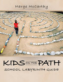 Kids On the Path  School Labyrinth Guide