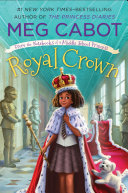 Pdf Royal Crown: From the Notebooks of a Middle School Princess Telecharger
