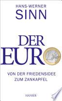 Der Euro  : Von der Friedensidee zum Zankapfel