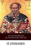 On the Incarnation  de Incarnatione Verbi Dei