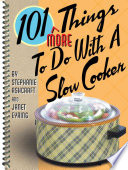 101 More Things to Do with a Slow Cooker Book