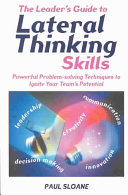 The Leader's Guide to Lateral Thinking Skills
