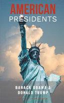 American Presidents Volume 2  Barack Obama and Donald Trump   2 Books in 1  Book