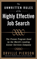 The Unwritten Rules of the Highly Effective Job Search: The Proven Program Used by the World's Leading Career Services Company Pdf/ePub eBook