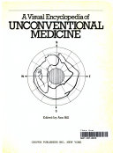 A Visual Encyclopedia of Unconventional Medicine