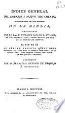 Indice general del antiguo y nuevo testamento