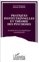 Pratiques institutionnelles et théorie des psychoses