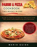 Panini   Pizza Cookbook Two Books in One