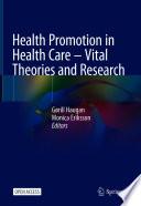 Öffnen Sie das Medium Health promotion in health care – vital theories and research von Haugan, Gørill [Herausgeber] im Bibliothekskatalog