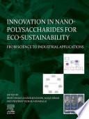 Innovation in Nano polysaccharides for Eco sustainability