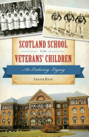 Scotland School for Veterans' Children: An Enduring Legacy