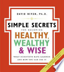 The Simple Secrets For Becoming Healthy Wealthy And Wise Book PDF