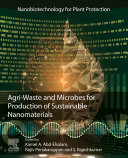 Agri Waste and Microbes for Production of Sustainable Nanomaterials