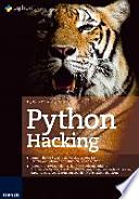 Python Hacking  : Lernen Sie die Sprache der Hacker, testen Sie Ihr System damit und schließen dann die Lücken