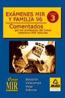 Examenes Mir Y Familia 96. Comentados Por Los Profesores Del Curso Intensivo Mir Asturias. Volumen 3. Ebook