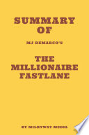 Summary of MJ DeMarco s The Millionaire Fastlane