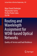 Routing and Wavelength Assignment for WDM based Optical Networks