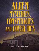 Alien Mysteries, Conspiracies and Cover-Ups Pdf/ePub eBook