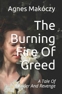Pdf The Burning Fire Of Greed: A Tale Of Murder And Revenge