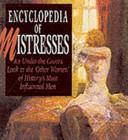 The Encyclopedia Of Mistresses