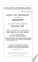 Notes and materials for an adequate Biography of the celebrated divine and theosopher William Law