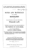 Notes and Materials for an Adequate Biography of the Celebrated Divine and Theosopher, William Law