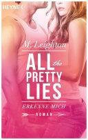 Erkenne mich: All The Pretty Lies 1 - Roman