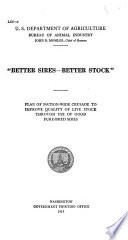 Better Sires-better Stock, Plan of Nationwide Crusade to Improve Quality of Live Stock Through Use of Good Pure-bred Sires
